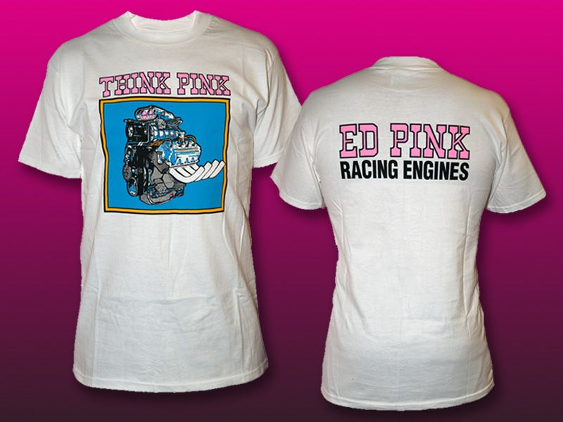 Ed Pink Racing Engines T-Shirts